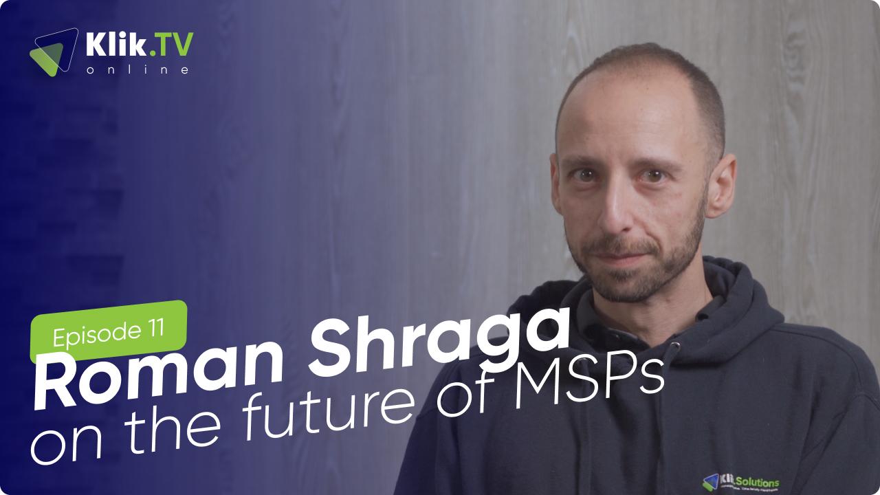 Klik TV Online: Roman Shraga on the future of MSPs